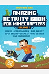Amazing Activity Book For Minecrafters: Puzzles, Mazes, Dot-To-Dot, Spot The Difference, Crosswords, Maths, Word Search And More (Unofficial Book) (Volume 1) Paperback