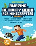 img - for Amazing Activity Book For Minecrafters: Puzzles, Mazes, Dot-To-Dot, Spot The Difference, Crosswords, Maths, Word Search And More (Unofficial Book) (Volume 1) book / textbook / text book