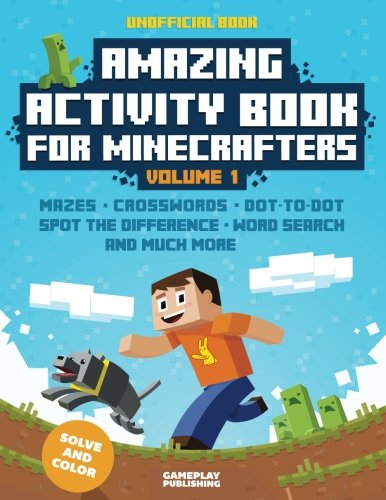 Amazing Activity Book For Minecrafters: Puzzles, Mazes, Dot-To-Dot, Spot The Difference, Crosswords, Maths, Word Search And More (Unofficial Book) (Volume 1) cover