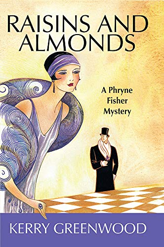 Raisins and Almonds: Phryne Fisher #9 (Phryne Fisher Mysteries)
