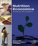 img - for Nutrition Economics: Principles and Policy Applications book / textbook / text book