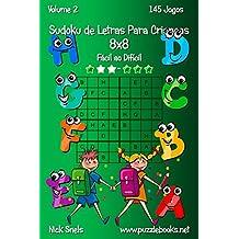 Sudoku de Letras Para Crianças 8x8 - Fácil ao Difícil - Volume 2 - 145 Jogos (Portuguese Edition)