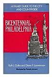 Bicentennial Philadelphia, Ruth L. Gales and Diane F. Loewenson, 0397010079