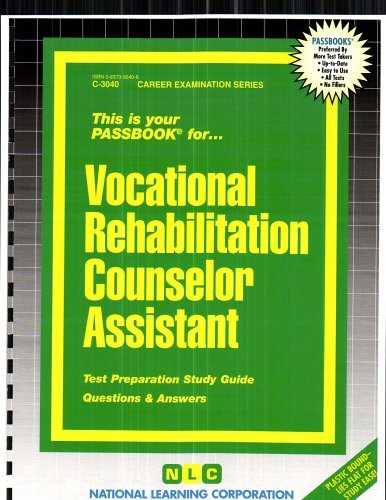 Vocational Rehabilitation Counselor Assistant(Passbooks) (Career Examination Passbooks)