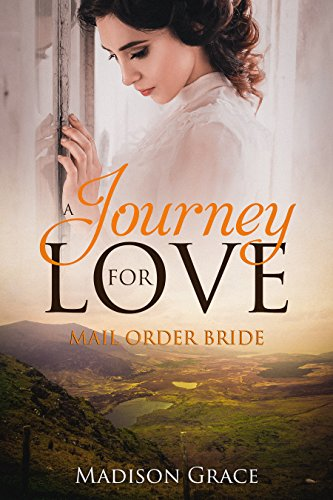 Mail Order Bride: Journey For Love by [Grace, Madison]