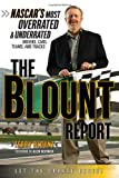 The Blount Report: NASCAR's Most Overrated & Underrated Drivers, Cars, Teams, and Tracks