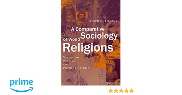 a comparative sociology of world religions sharot stephen