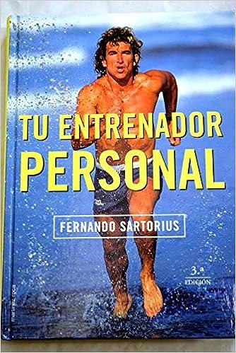 TU ENTRENADOR PERSONAL: Amazon.es: Fernando Sartorius: Libros