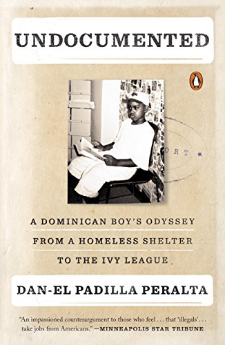 Undocumented A Dominican Boys Odyssey From A Homeless Shelter To