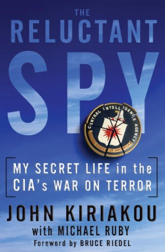 Si Ruby - The Reluctant Spy: My Secret Life in the CIA's War on Terror