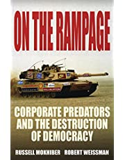 On the Rampage: Corporations Plundering the Global Village