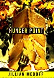 Hunger Point, Jillian Medoff, 0060391898