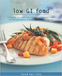 Low gi food using the glycemic index for all round good health and low gi food using the glycemic index for all round good health and the prevention and management of diabetes food for life amazon susanna holt forumfinder Image collections