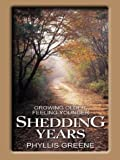 Shedding Years, Phyllis Greene, 0786255862