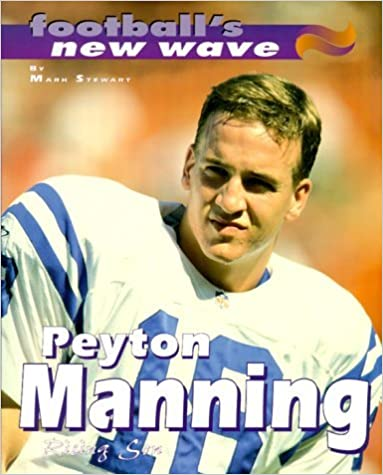 Peyton Manning: Rising Son (Football's New Wave) by Mark Stewart (2000-03-06)