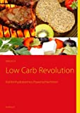 Low Carb Revolution, Christine Erdic and Britta Kummer, 3844809082