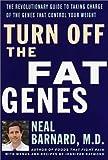 Turn off the Fat Genes!, Neal D. Barnard, 060960631X