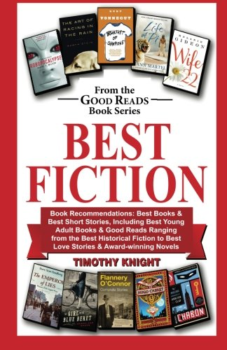 Best Fiction: Book Recommendations-Best Books & Best Short Stories, Including Best Young Adult Books & Good Reads Ranging from Best Historical Fiction to Best Love Stories & Serious Novels (Volume 2)