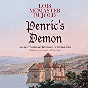 Penric's Demon: A Fantasy Novella in the World of the Five Gods | Lois McMaster Bujold