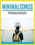 Minimalismus: Mit Minimalismus zu mehr Freiheit - Praxistipps blitzschnell umsetzen (Geld sparen, Finanzieller Minimalismus, Gewohnheiten ändern, Haushalt Entrümpeln 1) (German Edition)