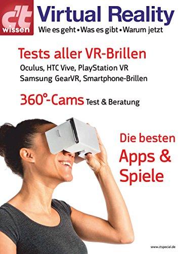 c't wissen Virtual Reality (2016): Die besten Apps und Spiele, Tests aller VR-Brillen (u.a. Oculus Rift, HTC Vive und Playstation VR), Test 360°-Kameras (German Edition) (Brillen App)