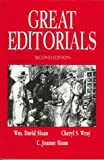 Great Editorials : Masterpieces of Opinion Writing, , 1885219059