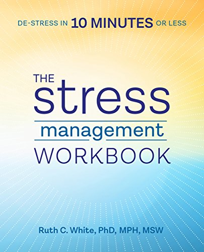 The Stress Management Workbook: De-stress in 10 Minutes or Less cover