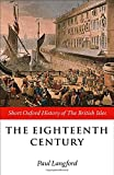 The Eighteenth Century: 1688-1815 (Short Oxford History of the British Isles)