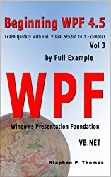 Beginning WPF 4.5 by Full Example with VB.NET Vol 3 (English Edition)