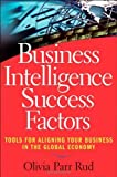 img - for Business Intelligence Success Factors: Tools for Aligning Your Business in the Global Economy by Parr Rud, Olivia (June 2, 2009) Hardcover book / textbook / text book