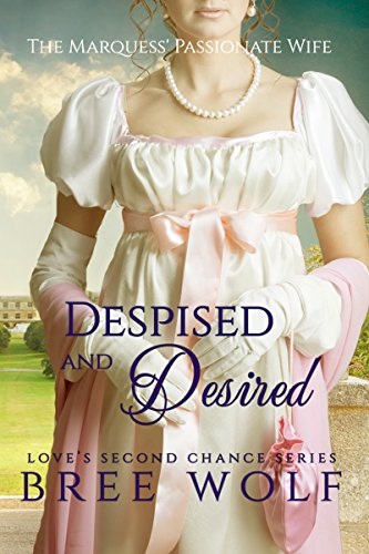 Despised & Desired: The Marquess' Passionate Wife by Bree Wolf ebook deal