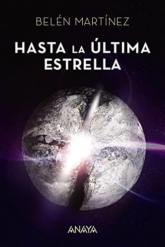 Hasta la última estrella (Literatura Juvenil (A Partir De 12 Años) - Narrativa