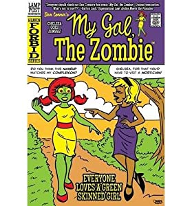 { [ MY GAL, THE ZOMBIE ] } Conner, Dan ( AUTHOR ) May-19-2014 Paperback