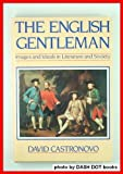 img - for The English Gentleman: Images and Ideals in Literature and Society by David Castronovo (1987-07-03) book / textbook / text book