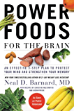 Power Foods for the Brain: An Effective 3-Step Plan to Protect Your Mind and Strengthen Your Memory (English Edition)