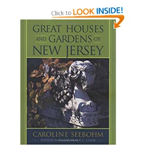 Great Houses and Gardens of New Jersey Caroline Seebohm and Peter C. Cook