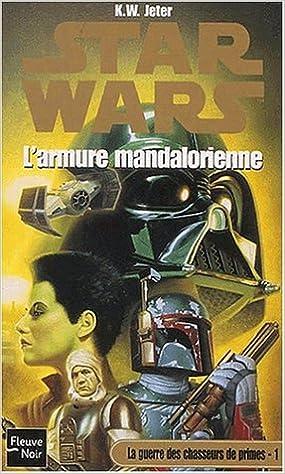 Livres Star Wars : L'armure mandalorienne, la guerre des chasseurs de primes, tome 1 pdf, epub ebook