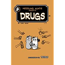 Meddling Auntie Presents: Drugs