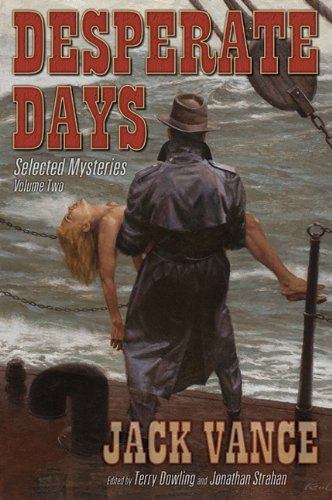 Desperate Days: Selected Mysteries, Volume Two Jack Vance