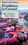 Le cycle de Majipoor, tome 6 : Prestimion le Coronal par Silverberg