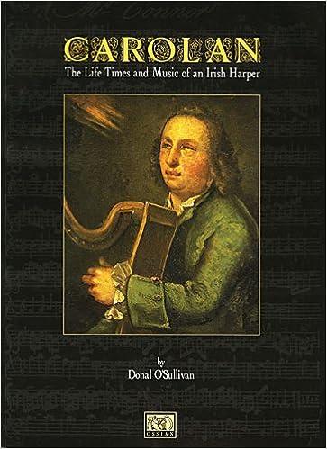 Carolan The Life Times and Music of an Irish Harper: Donal O'Sullivan,  Turlough O'Carolan: 0752187429791: Amazon.com: Books