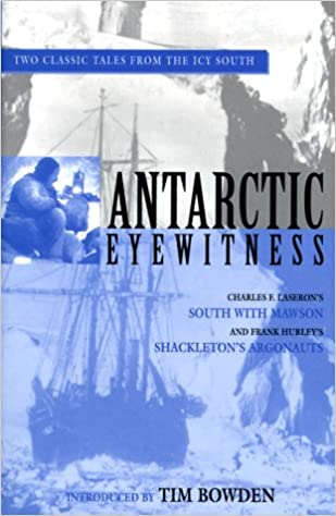 Book Antarctic Eyewitness: South With Mawsonand Shackleton's Argonauts