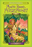 Phone Home, Persephone!, Kate McMullan, 0786816651