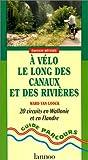 A vélo le long des canaux et des rivières