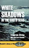 White Shadows in the South Seas, Frederick O'Brien, 1570901708