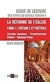 guide de lecture des textes du concile vatican ii la r?forme de l eglise tome 1 ?v?ques et pr?tres french edition