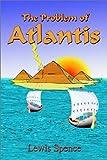 The Problem of Atlantis, Lewis Spence, 1585090891