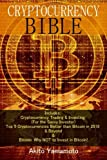 img - for Cryptocurrency Bible: Includes: Cryptocurrency Trading & Investing (For the Savvy Investor) - Top 5 Cryptocurrencies Better than Bitcoin in 2018 & ... Why NOT to Invest in Bitcoin! (Volume 1) book / textbook / text book