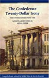 The Confederate Twenty-Dollar Irony and Other Essays from the Nashville Historical Newsletter, Mike Slate, Kathy Lauder, 0976168006