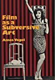 Film as a Subversive Art by Amos Vogel (2005-09-15)